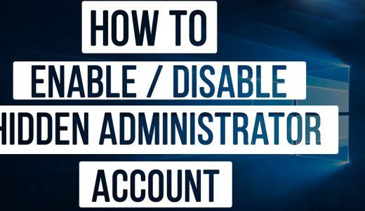 Activați si ascundeti contul de administrator pe Windows 7, 8, 8.1 & 10